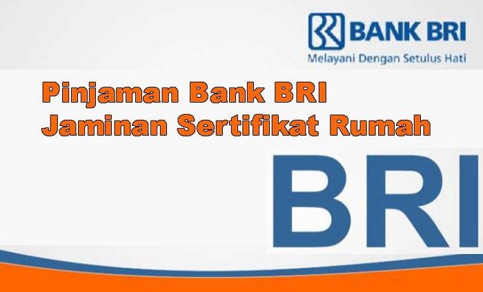 Pinjaman Bank BRI Jaminan Sertifikat Rumah