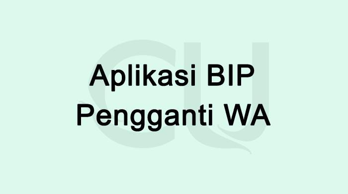 Aplikasi BIP Pengganti WA Terbaru 2021