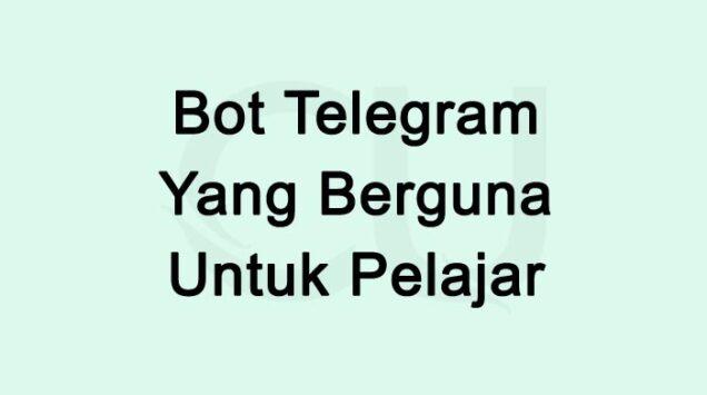 Bot Telegram Yang Berguna Untuk Pelajar Terbaru 2021