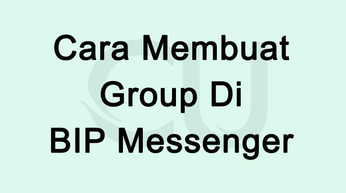 Cara Membuat Group Di BIP Messenger Terbaru 2021