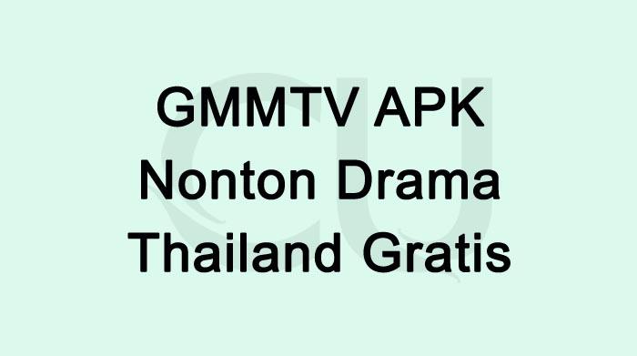 GMMTV APK Nonton Drama Thailand Gratis Terbaru 2021