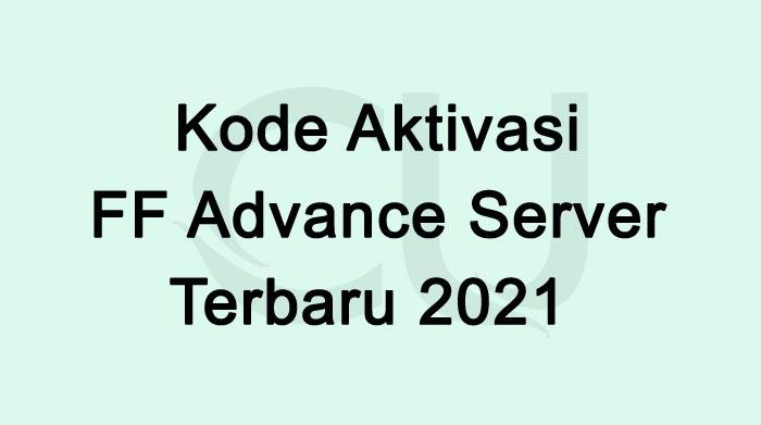 Kode Aktivasi FF Advance Server 2021 Terbaru Hari Ini