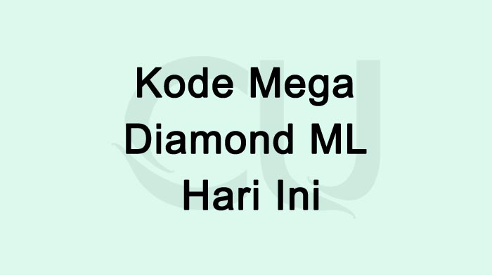 Kode Mega Diamond ML Hari Ini Gratis 12000 Diamond